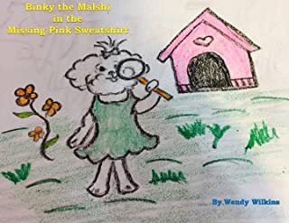 Binky the Malshi in the Missing Pink Sweatshirt (English Edition)