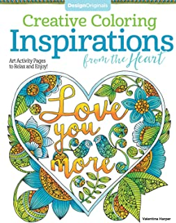Creative Coloring Inspirations from the Heart: Art Activity Pages to Relax and Enjoy! (Design Originals) 32 Inspirational Notions & Natural Motifs for Family Harmony, on Extra-Thick Perforated Pages