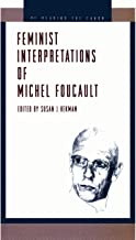 Feminist Interpretations of Michel Foucault (Re-Reading the Canon)
