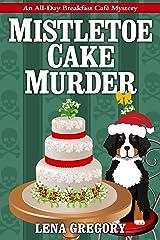 Mistletoe Cake Murder (All-Day Breakfast Cafe Mystery Book 6) Kindle Edition
