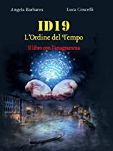 Scaricare Libri ID 19 L'ordine del Tempo: Il libro con l'anagramma PDF
