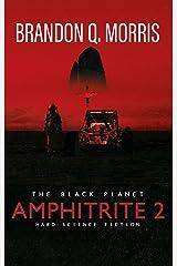 Amphitrite 2: The Black Planet: Hard Science Fiction (Planet Nine) Kindle Edition