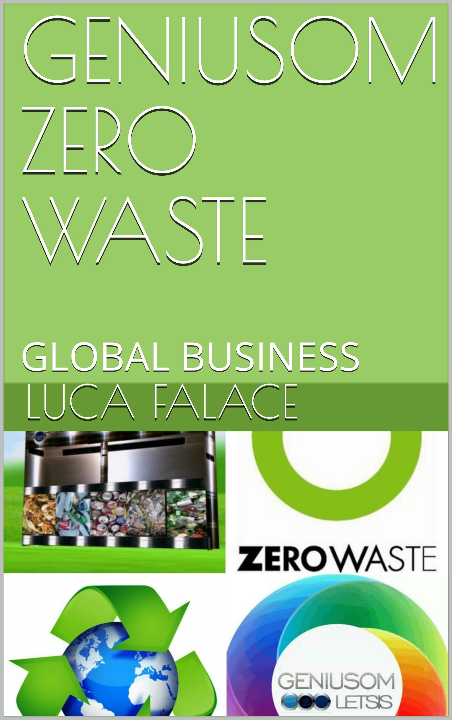 GENIUSOM ZERO WASTE: GLOBAL BUSINESS (Enviroment Book 1)
