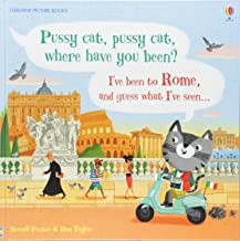 Pussy cat, pussy cat, where have you been? I've been to Rome and guess what I've seen... (Picture Books)