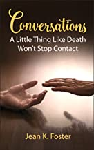 Conversations: A Little Thing Like Death Won't Stop Contact