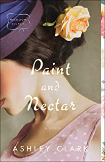 Paint and Nectar (Heirloom Secrets Book #2)