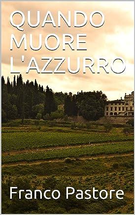 QUANDO MUORE LAZZURRO (Poesia Vol. 15)