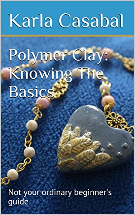 Polymer Clay: Knowing The Basics