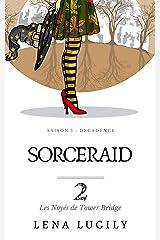 Sorceraid, Episode 2 : Les Noyés de Tower Bridge: Saison 1, Décadence Format Kindle