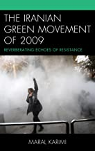 The Iranian Green Movement of 2009: Reverberating Echoes of Resistance