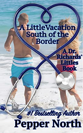 A Little Vacation South of the Border: A Dr. Richards' Littles Book