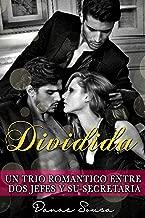 Dividida: Un trio romántico entre dos jefes y su secretaria (Spanish Edition)