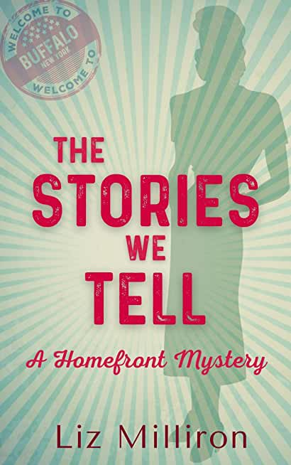 The Stories We Tell: A Homefront Mystery (English Edition)