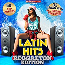 Latin Hits - Reggaeton Edition (32 Reggaeton Hits - 50 Top Artists)