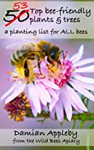 The 53 top bee-friendly plants & trees: The unique bee-friendly plant guide