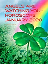 Angels are watching you - horoscope january 2020: blessings from heaven (English Edition)