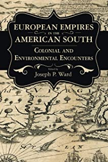 European Empires in the American South: Colonial and Environmental Encounters