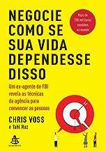 Negocie Como Se Sua Vida Dependesse Disso (Em Portugues do Brasil)