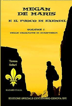 Megan De Maris e il Fuoco di Exendil: Volume I delle Cronache di Diaspheria - Libri Fantasy per ragazzi