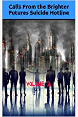 Calls From the Brighter Futures Suicide Hotline: Volume 2 Kindle Edition
