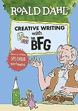 Roald Dahl�s Creative Writing with The BFG: How to Write Splendid Settings