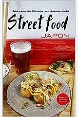 Cuisine japonaise fait maison entre izakaya et yatai Street food Japon: Les recettes faciles et rapides de street food pour un apéro japonais ou un repas typique entre amis Format Kindle