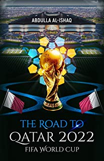 The Road To Qatar 2022 FIFA World Cup