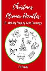 Christmas Planner Doodles: 101 Holiday Step-by-Step Drawings Kindle Edition