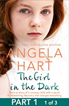 The Girl in the Dark Free Sampler: The True Story of Runaway Child with a Secret. A Devastating Discovery that Changes Everything.