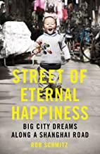 Street of Eternal Happiness: Big City Dreams Along a Shanghai Road (English Edition)