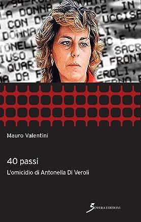 40 passi. lomicidio di Antonella Di Veroli