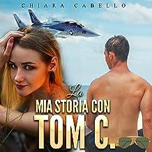 La mia storia con Tom C.: Un incontro inaspettato, il risveglio della sensualità, un esito sconvolgente.