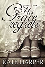 His Grace Regrets - A Regency Romance