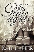 His Grace Regrets - A Regency Romance