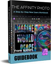 The Affinity Photo Guidebook: A Step-by-Step New User's Manual