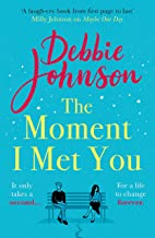 The Moment I Met You: The unmissable, romantic and heartbreaking new novel for 2021 from the million-copy bestselling author