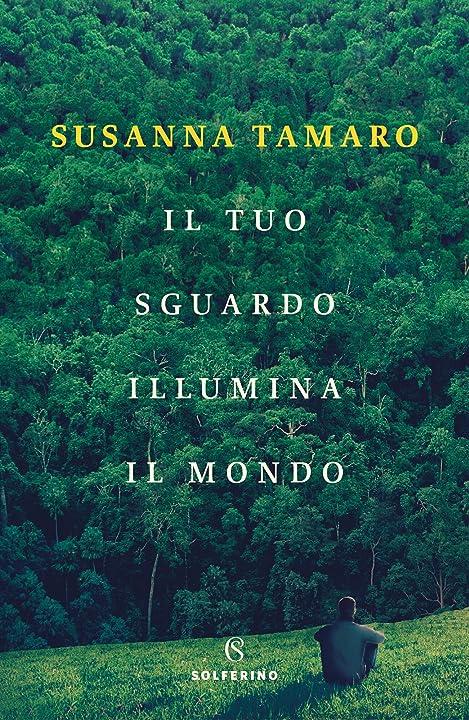 Libri di susanna tamaro - il tuo sguardo illumina il mondo (italiano) copertina flessibile solferino 978-8828200628