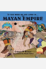 If You Were Me and Lived in... the Mayan Empire: An Introduction to Civilizations Throughout Time Kindle Edition