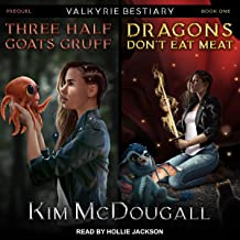 Three Half Goats Gruff & Dragons Don't Eat Meat: Valkyrie Bestiary Series, Book 1
