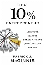 The 10% Entrepreneur: Live Your Startup Dream Without Quitting Your Day Job (English Edition)