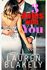Three Dates With You: A Rules of Love Novella Kindle Edition