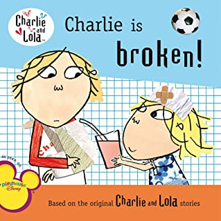 Charlie Is Broken! (Charlie and Lola)