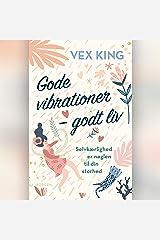 Gode vibrationer - godt liv: Selvkærlighed er nøglen til din storhed Audible Audiobook