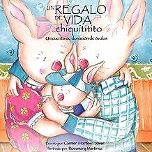 Un Regalo de Vida Chiquititito, Un Cuento de Donacion de Ovulos Para Ninos (Spanish Edition)