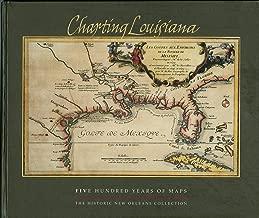 Charting Louisiana: Five Hundred Years of Maps