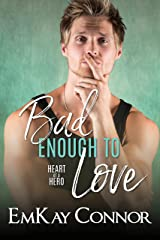 Bad Enough to Love (Heart of a Hero) Kindle Edition