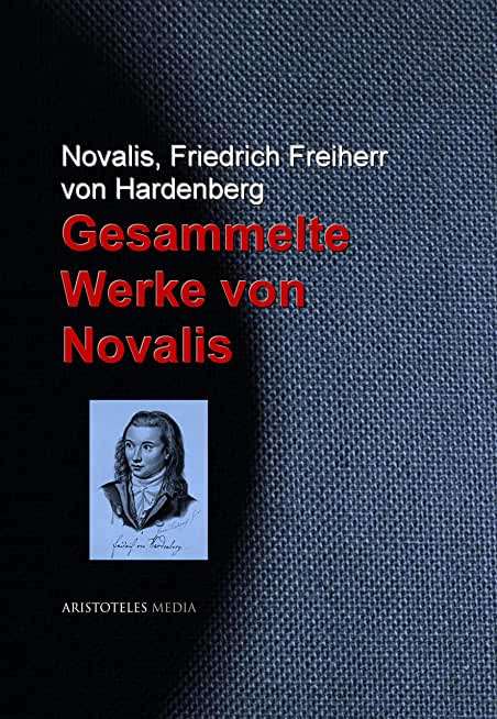 Gesammelte Werke von Novalis (German Edition)