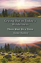 Crying Out in Today's Wilderness: There Must Be a Voice