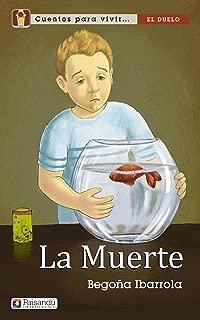 La muerte (Cuentos para vivir el duelo. Para familias y profesores) (Spanish Edition)