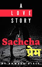 Sachcha prem: A love story (Hindi Edition)